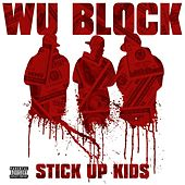 Stick Up Kids (feat. Ghostface Killah, Sheek Louch, Jadakiss) by Wu-Block