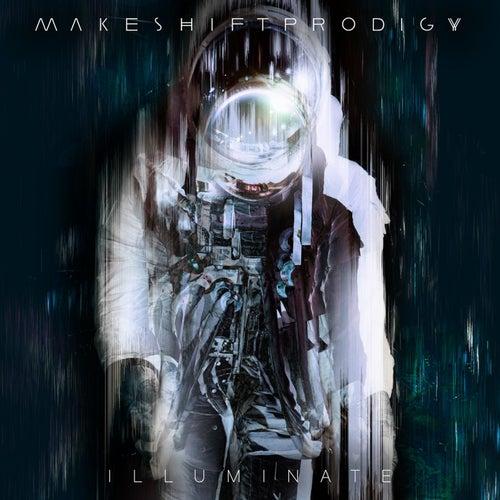 Play & Download Illuminate by Makeshift Prodigy | Napster