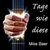 Play & Download Tage wie diese by Mike Baer | Napster