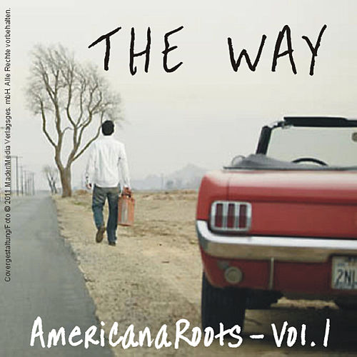 Play & Download The Way - Americana Roots, Vol.1 by Various Artists | Napster