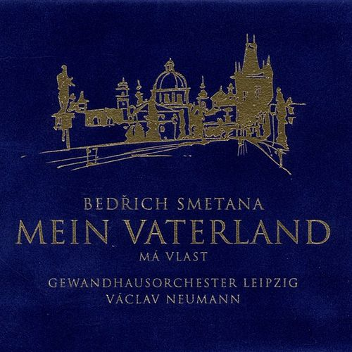 Play & Download Smetana: Mein Vaterland (Cycle of Symphonic Poems) by Gewandhausorchester Leipzig | Napster