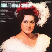 Opera Arias (Soprano): Tomowa-Sintow, Anna - Peter Iljitsch Tschaikowsky/ GiuseppeVerdi/ Richard Strauss by Various Artists