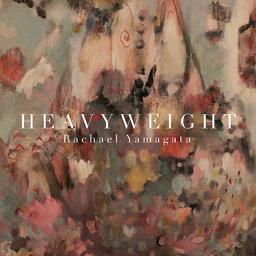Heavyweight EP by Rachael Yamagata