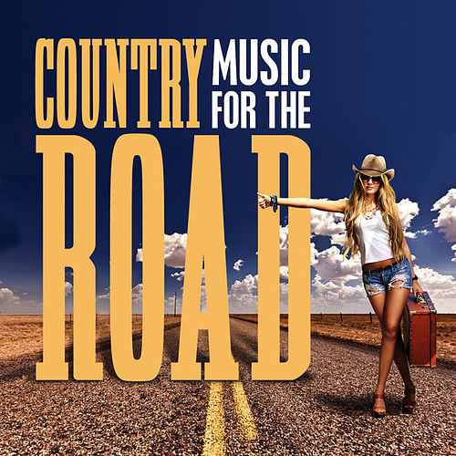Play & Download Country Music for the Road by Various Artists | Napster