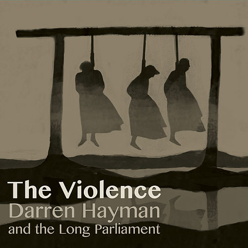 Play & Download The Violence by Darren Hayman And The Long Parliament | Napster