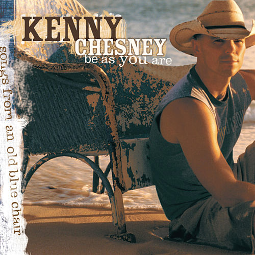 Play & Download Be As You Are by Kenny Chesney | Napster