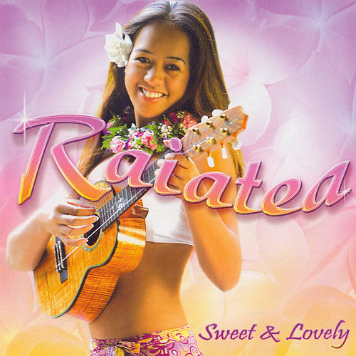 Play & Download Sweet & Lovely by Raiatea Helm | Napster