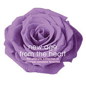 New Age From The Heart: The Ultimate Collection Of Etheral Romantic Favorites by Various Artists