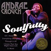 Play & Download Soulfully by Andrae Crouch | Napster
