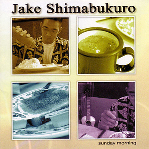 Play & Download Sunday Morning by Jake Shimabukuro | Napster