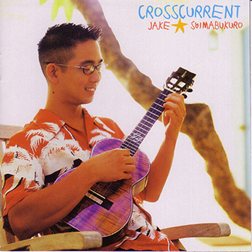 Play & Download Crosscurrent by Jake Shimabukuro | Napster