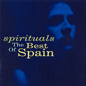 Play & Download Spirtuals: The Best of Spain by Spain | Napster