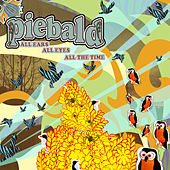 All Ears, All Eyes, All The Time by Piebald