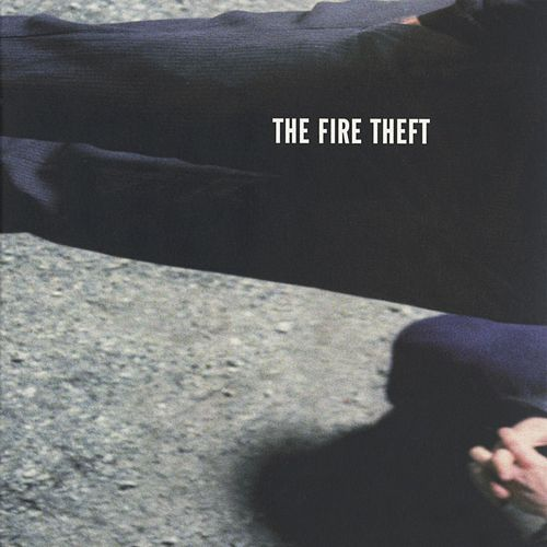 Play & Download The Fire Theft by The Fire Theft | Napster