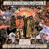 Play & Download Get On Up, Get Into It, Get Involved (Radio MIX) [feat. Professor X] by Afrika Bambaataa | Napster