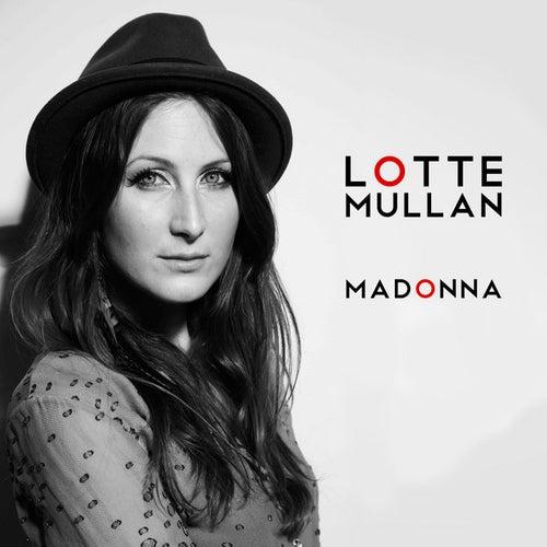 Madonna by Lotte Mullan