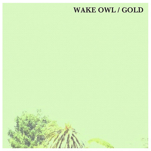Gold by Wake Owl