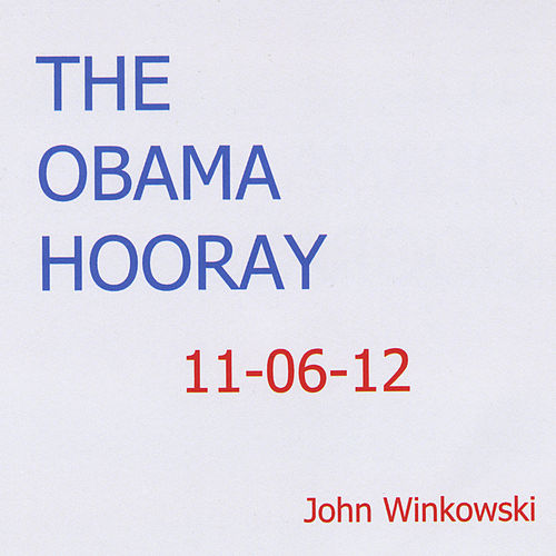 Play & Download The Obama Hooray by John Winkowski | Napster