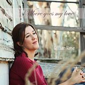 Play & Download Where Goes My Love by Gillian Rose | Napster