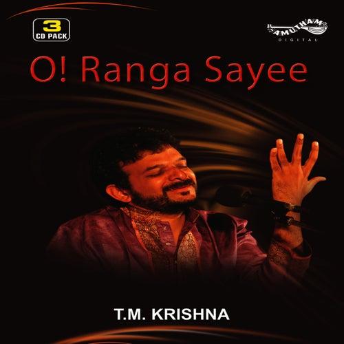 Play & Download O Ranga Sayee by T.M. Krishna | Napster