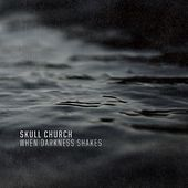 Play & Download When Darkness Shakes by Skull Church | Napster