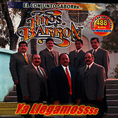 Play & Download Ya Llegamos by Los Hermanos Barron | Napster