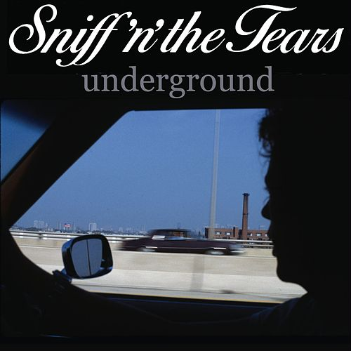 Underground by Sniff'N The Tears