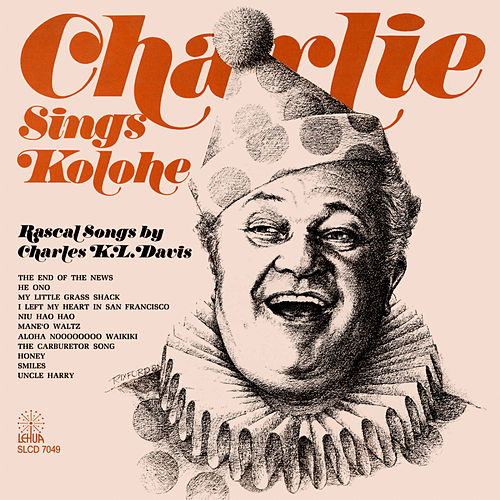 Play & Download Charlie Sings Kolohe by Charles K. L. Davis | Napster