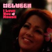I Love You Hawaii by Melveen Leed