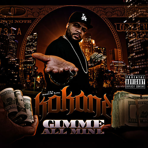 Play & Download Kokane 'Gimme All Mine' by Kokane | Napster