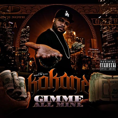 Kokane 'Gimme All Mine' by Kokane