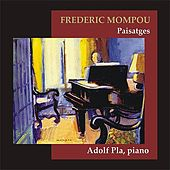 Play & Download Mompou: Paisatges by Adolf Pla | Napster