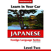 Play & Download Learn in Your Car: Japanese -  Level 2 by Henry Raymond Jr. | Napster