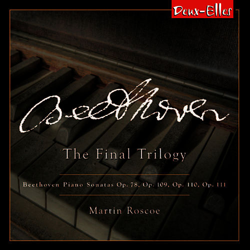 Play & Download Beethoven: The Final Trilogy by Martin Roscoe | Napster