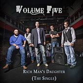Play & Download Rich Man's Daughter by Volume Five | Napster