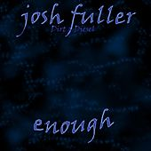 Play & Download Enough by Josh Fuller | Napster