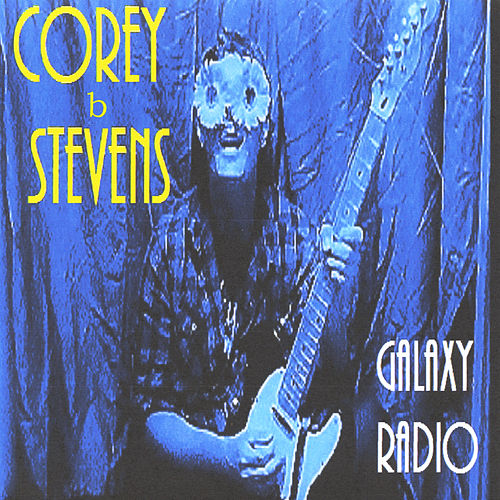 Play & Download Galaxy Radio by Corey Stevens | Napster