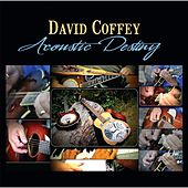 Acoustic Destiny by David Coffey