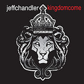 Play & Download Kingdom Come by Jeff Chandler | Napster