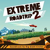 Extreme Road Trip 2 (Soundtrack) by Big Giant Circles
