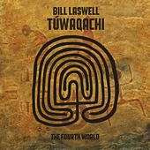 Túwaqachi (The Fourth World) by Bill Laswell