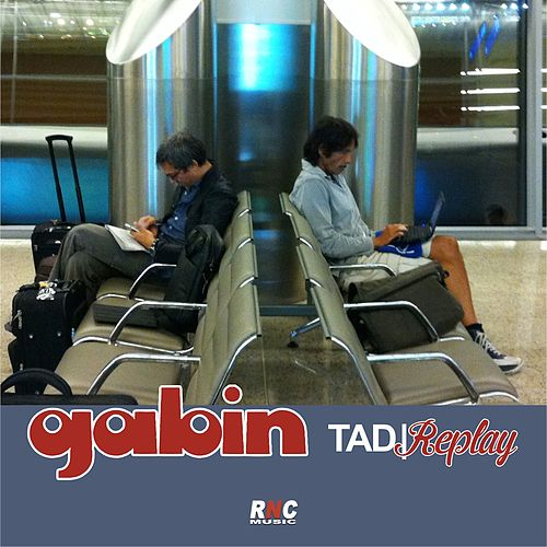 Play & Download Tad/Replay by Gabin | Napster