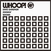 Play & Download Zoomin' by Dave Gardner | Napster