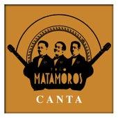 Trio Matamoros Canta by Trío Matamoros