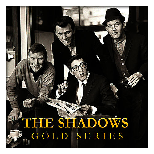 Play & Download The Shadows Gold Series by The Shadows | Napster