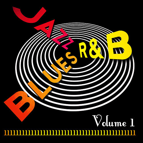 Play & Download Jazz Blues R&B! Vol. 1 by Various Artists | Napster