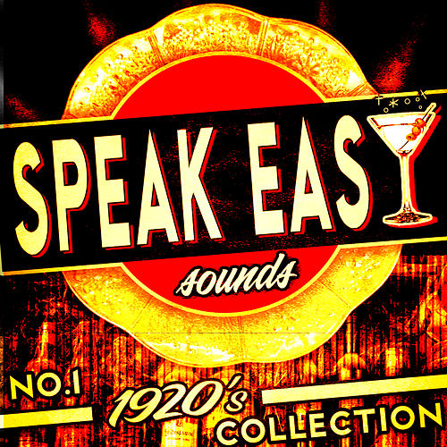 Play & Download Speakeasy Sounds! No. 1 1920's Collection by Various Artists | Napster
