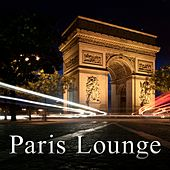 Play & Download Paris Lounge by Various Artists | Napster
