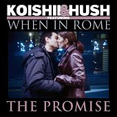 Play & Download The Promise (feat. When In Rome) by Koishii & Hush | Napster