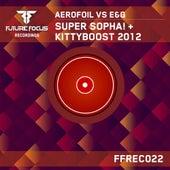 Super Sopha! + Kittyboost 2012 (Aerofoil vs. E&G) - Single by Aerofoil